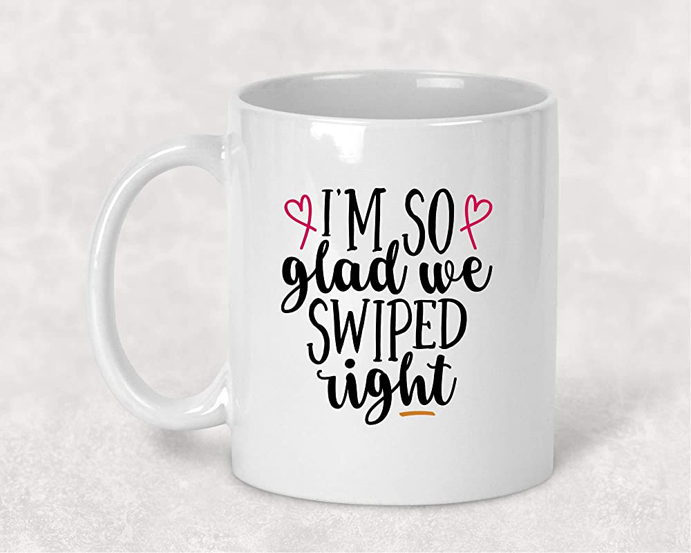 I M So Glad We Swiped Right Mug Girlfriend Gift Wife Love Mug Valentines Day Gift