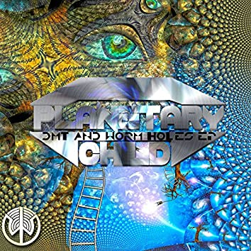 DMT and Worm Holes EP