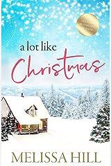 A Lot like Christmas: Festive Holiday Reading Collection Kindle Edition