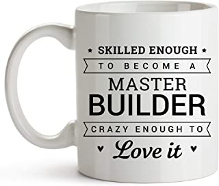 11oz Coffee Mug - Skilled Enough To Become A Master Builder - Master Mason, Building Contractor, Architect - Master Builder Coffee Mug - Master Builder Inspirational Mug - Master Builder Job Title Mug