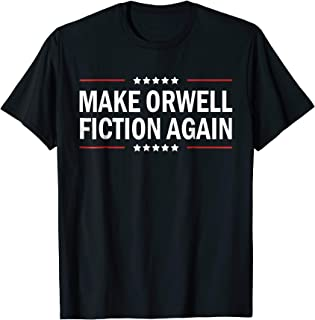 Make Orwell fiction again T Shirts