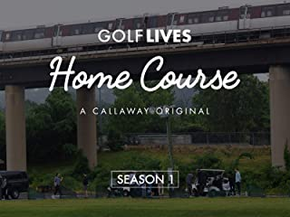 Golf Lives: Home Course