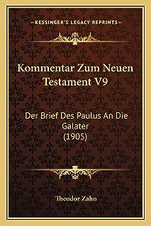 Kommentar Zum Neuen Testament V9: Der Brief Des Paulus An Die Galater (1905)