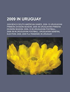 2009 in Uruguay: 2009-10 Uruguayan Primera Division Season, 2008-09 Uruguayan Primera Division Season, 2008-09 in Uruguaya...