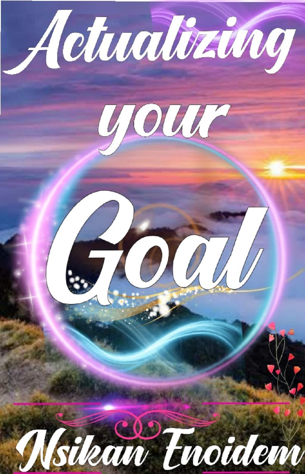 ACTUALIZING YOUR GOAL.