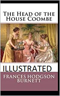 The Head of the House of Coombe Illustrated