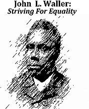 John L. Waller: Striving For Equality