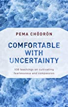 Comfortable with Uncertainty [Paperback] [Jan 01, 2018] Chodron, Pema