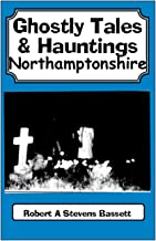 Ghostly Tales & Hauntings of Northamptonshire