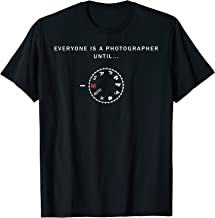 Everyone is a photographer until Tshirt Photographer Gifts T-Shirt