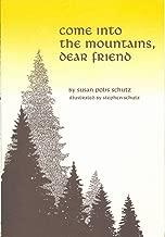 Come Into the Mountains, Dear Friend