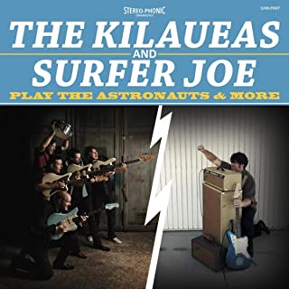 The Kilaueas and Surfer Joe Play the Astronauts & More