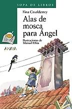 Alas de mosca para angel / Angel Wings to Fly (Cuentos, Mitos Y Libros-regalo) (Spanish Edition)