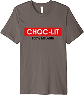 Choc-LIT 100% Melanin Awesome Quotes Gifts Premium T-Shirt