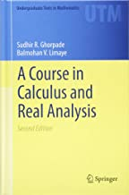 Best a course in calculus and real analysis ghorpade Reviews