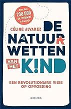 De natuurwetten van het kind: Een revolutionaire visie op opvoeding