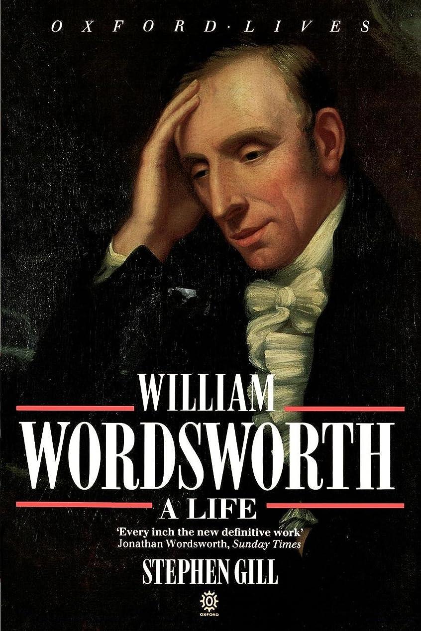 感覚マンハッタンアークWilliam Wordsworth: A Life (Oxford Lives S)