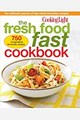 Fresh Food Fast Cookbook, The: The Ultimate Collection of Top-Rated Everyday Dishes Paperback