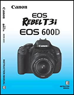 Best canon eos rebel t3i user manual Reviews