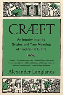 Cræft – An Inquiry Into the Origins and True Meaning of Traditional Crafts
