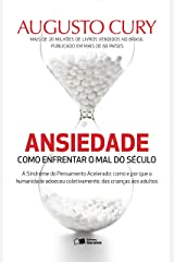 ANSIEDADE: COMO ENFRENTAR O MAL DO SÉCULO eBook Kindle