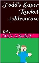 Todd's Super Racket Adventure: Vol. 1