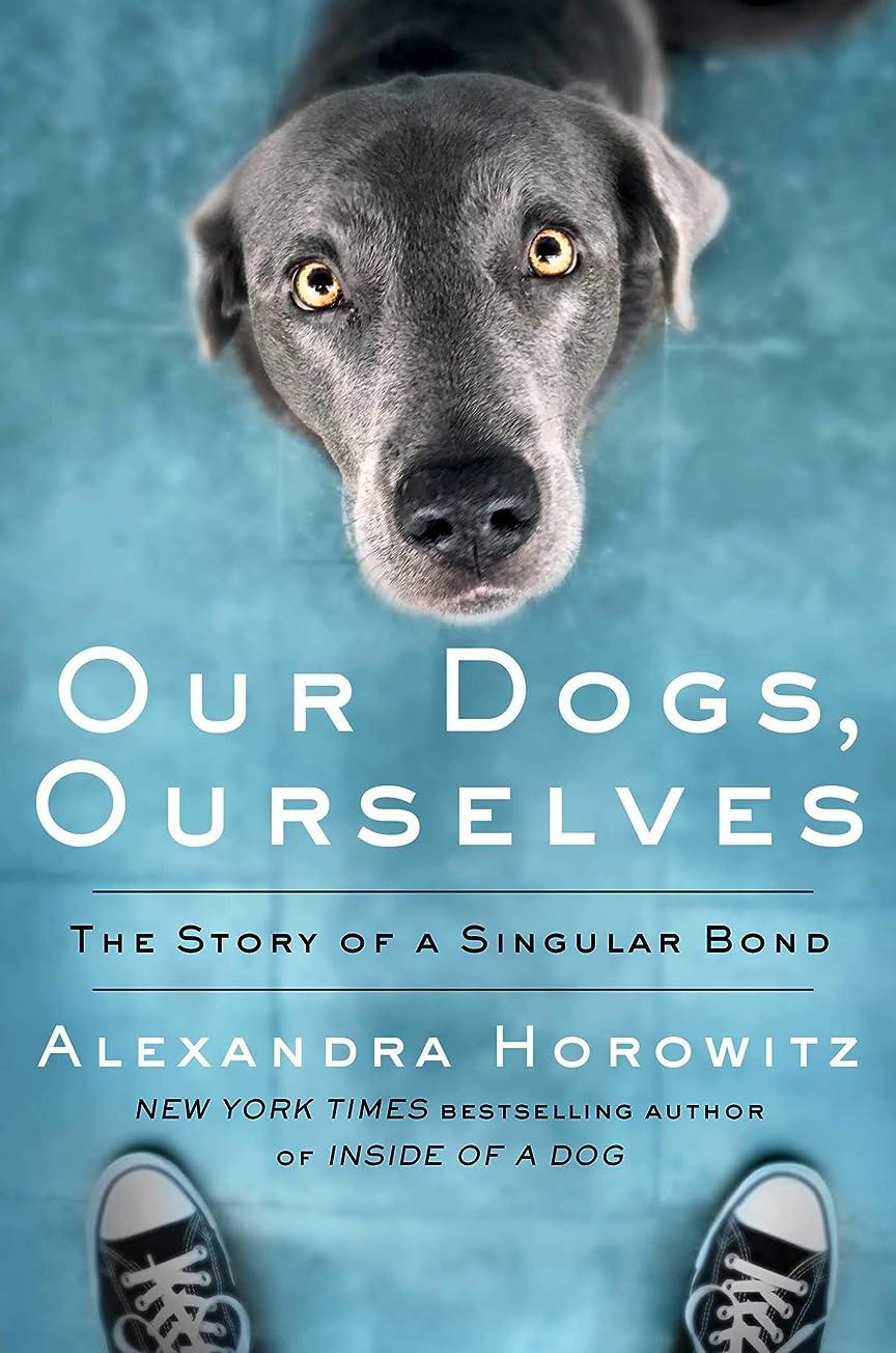 協力役職電話をかけるOur Dogs, Ourselves: The Story of a Singular Bond (English Edition)