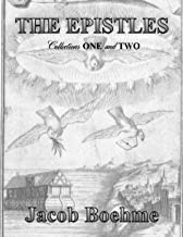 The Epistles of Jacob Boehme: Collections ONE and TWO