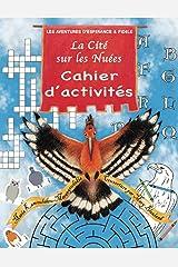 La Cité Sur les Nuées Cahier d' Activités: Les Aventures d'Espérance et Fidèle (French Edition) Paperback