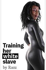 Training Her White Slave (Black Mistress/white slave Book 4) Kindle Edition
