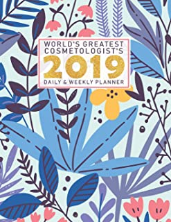 World's Greatest Cosmetologists 2019 Daily & Weekly Planner: Weekly Organizer & Scheduling Agenda With Inspirational Quotes