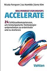 Das Mindset von DevOps. Accelerate: 24 Schlüsselkompetenzen, um leistungsstarke Technologieunternehmen zu entwickeln und zu skalieren (German Edition) Format Kindle
