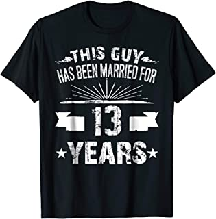 13th Wedding Anniversary Gifts 13 Year Shirt For Him