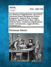 Lex Romana Visigothorum. Ad LXXVI Librorum Manu Scriptorum Fidem Recognovit, Septem Eius Antiquis Epitomis, Quae Praeter Duas Adhuc Ineditae Sunt, ... Appendicibus, Prolegomenis (Latin Edition)