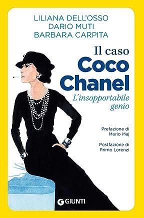 Il caso Coco Chanel: Linsopportabile genio (Saggi Giunti Psicologia)