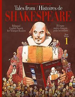 Tales From Shakespeare - Histoires de Shakespeare: Bilingue anglais-français pour les enfants - Bilingual English-French f...