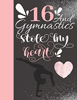16 And Gymnastics Stole My Heart: Sketchbook For Tumbler Girls - 16 Years Old Gift For A Gymnast - Sketchpad To Draw And Sketch In