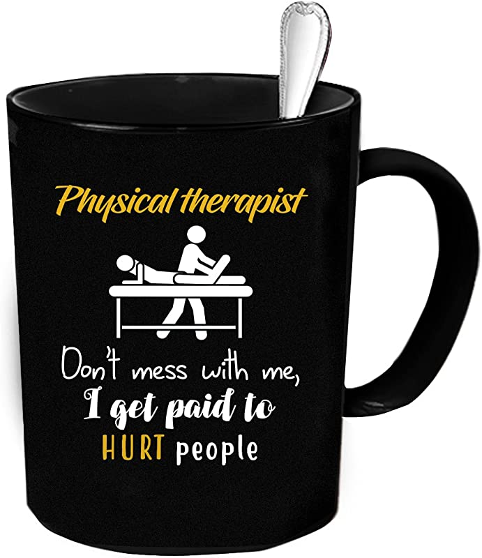 Physical Therapist Coffee Mug 11 Oz Physical Therapist Funny Gift