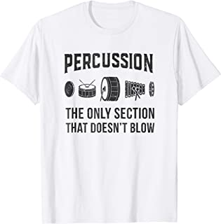 Percussion The Only Section That Doesn't Blow Band T-Shirt