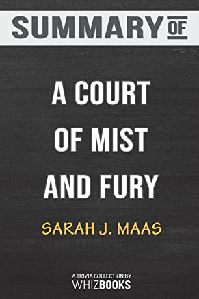 Summary of A Court of Mist and Fury: A Court of Thorns and Roses by Sarah J. Maas: Trivia/Quiz for Fans