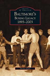 Baltimore's Boxing Legacy: 1893-2003