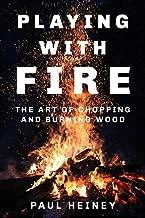 اللعب مع Fire مصنوع من: The Art of فرم و الاحتراق خشبي