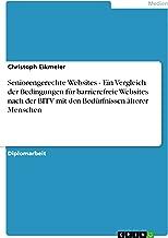 Seniorengerechte Websites - Ein Vergleich der Bedingungen für barrierefreie Websites nach der BITV mit den Bedürfnissen älterer Menschen (German Edition)