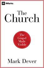 The Church: The Gospel Made Visible (9Marks)