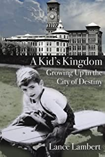 A Kid's Kingdom: Growing Up in the City of Destiny