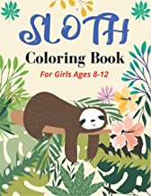 SLOTH Coloring Book For Girls Ages 8-12: Cute Animal Stress-relief Coloring Book For Grown-ups (Fantastic children's gifts)