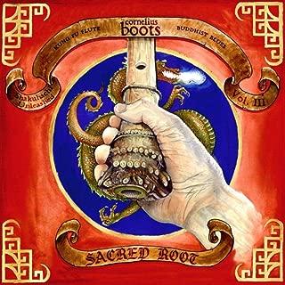 Sacred Root: Kung Fu Flute & Buddhist Blues (Shakuhachi Unleashed, Vol. III)