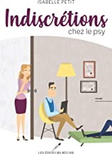 Indiscrétions chez le psy (French Edition)