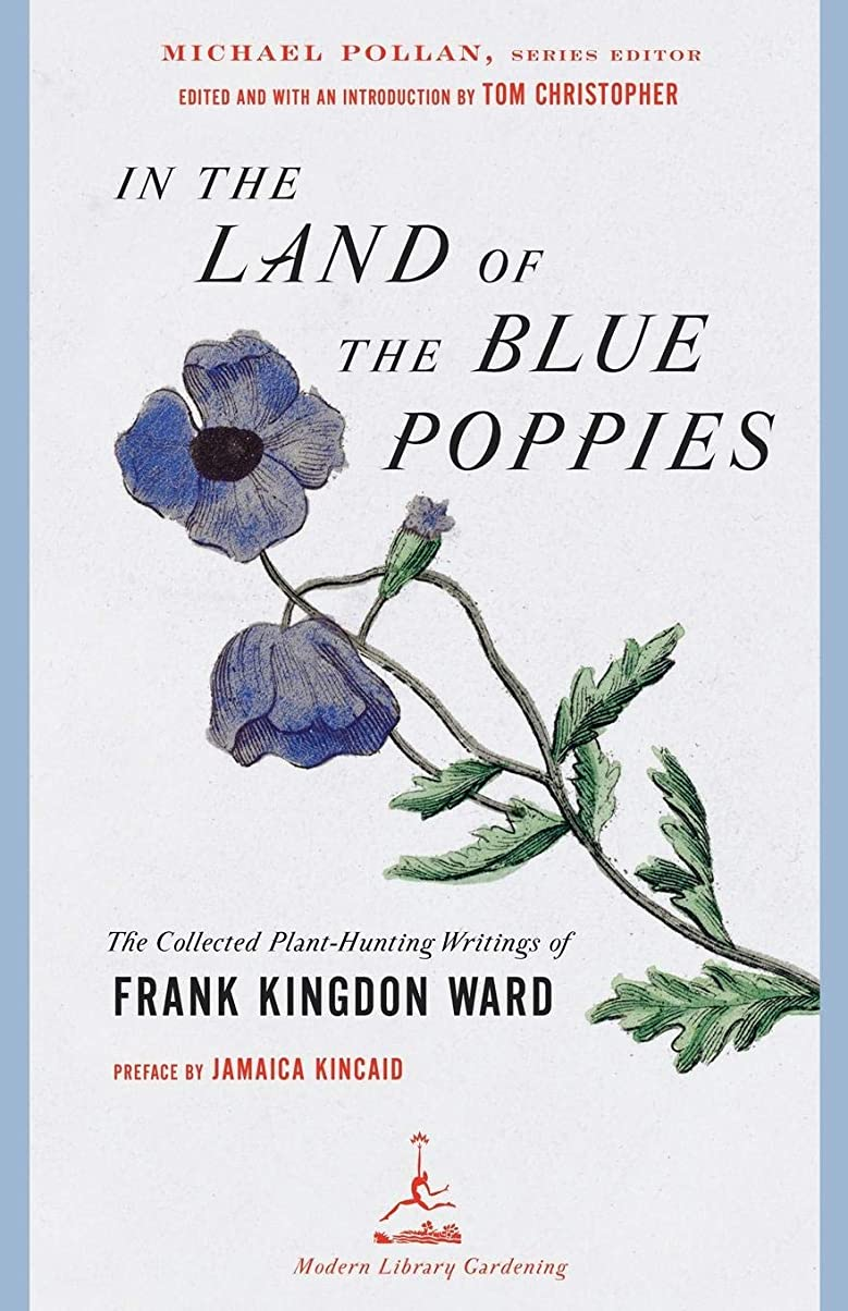 承認相談ふつうIn the Land of the Blue Poppies: The Collected Plant-Hunting Writings of Frank Kingdon Ward (Modern Library Gardening)