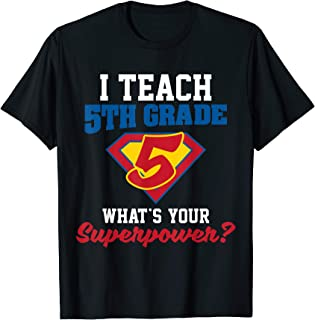 I teach 5th grade what's your superpower t shirt
